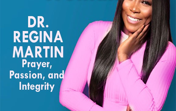 Dr. Regina Martin: Prayer, Passion, and Integrity