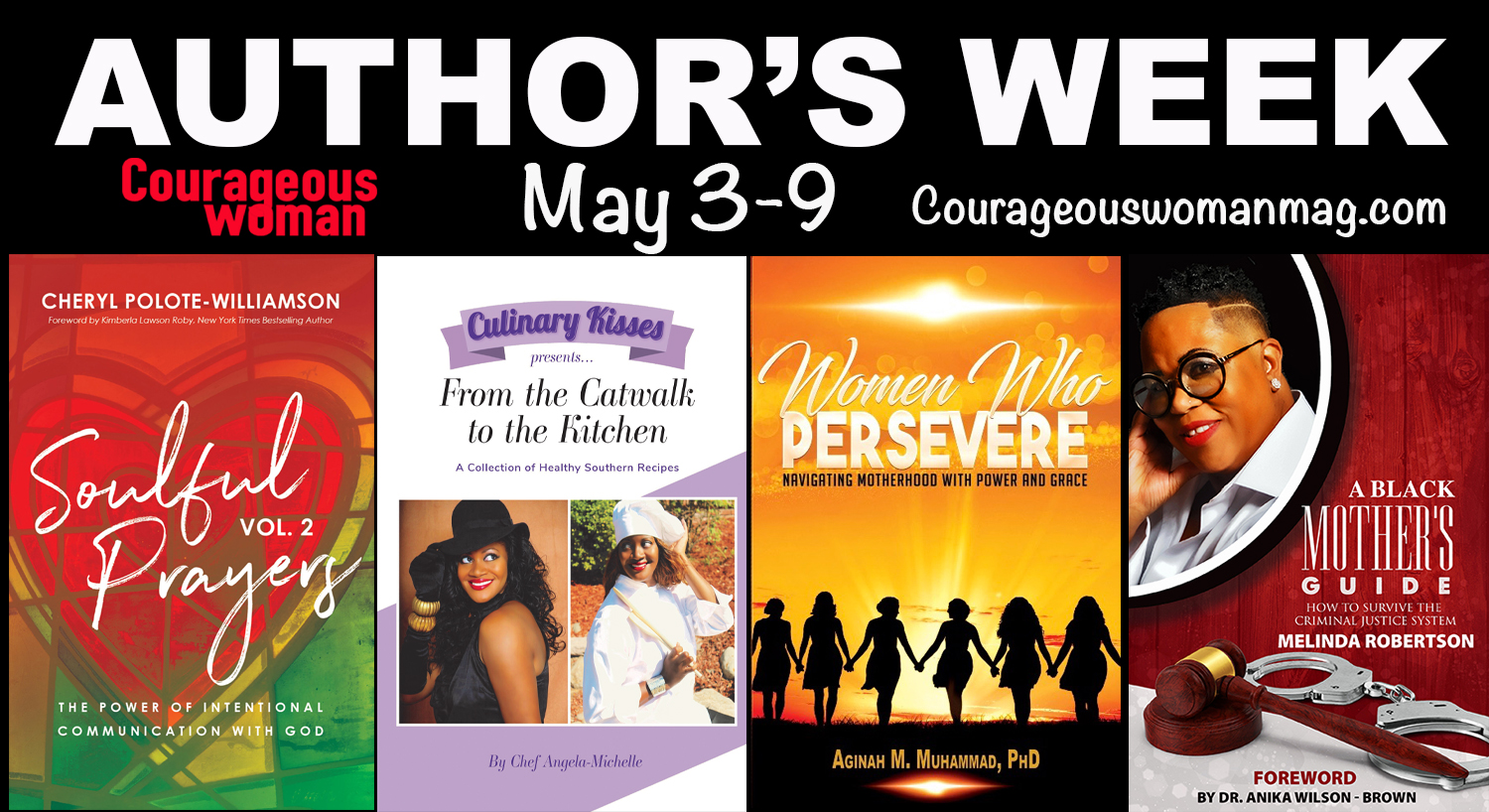 Courageous Woman Magazine -Authors Week-Dee Bowden-Chef Angela Michelle-Dr. Aginah Muhammad phd - Melinda Robertson